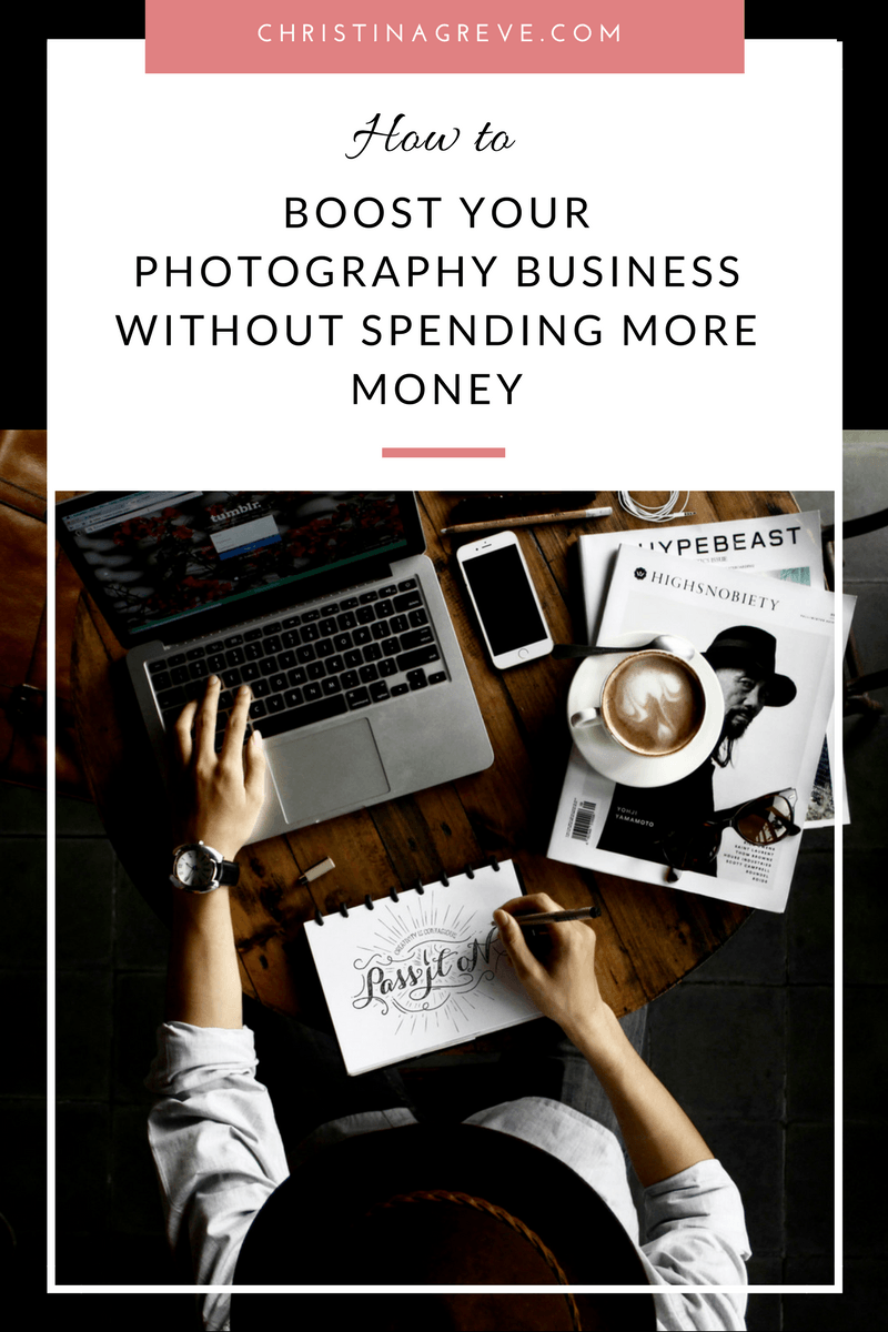 4 Ways to Boost Your Photography Business Without Spending More Money