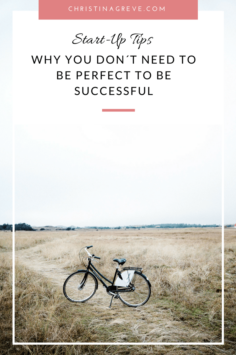 Why You Don´t Need To Be Perfect To Be Successful