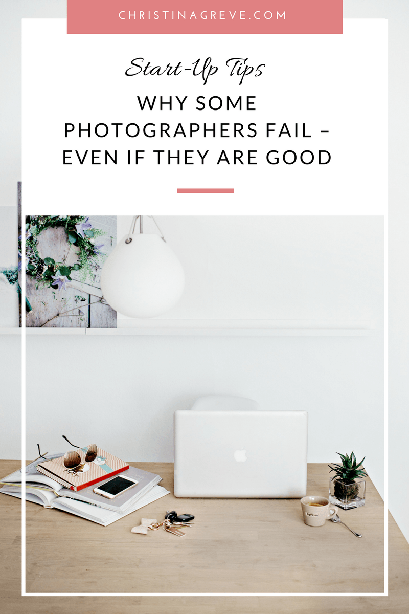 Why Some Photographers Fail – Even if They Are Good