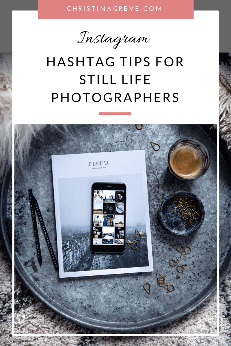 Hashtag Tips For Still Life Photographers