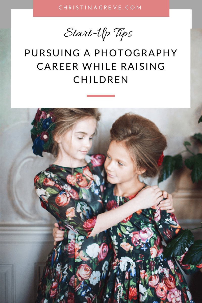 Pursuing a Photography Career while Raising Children