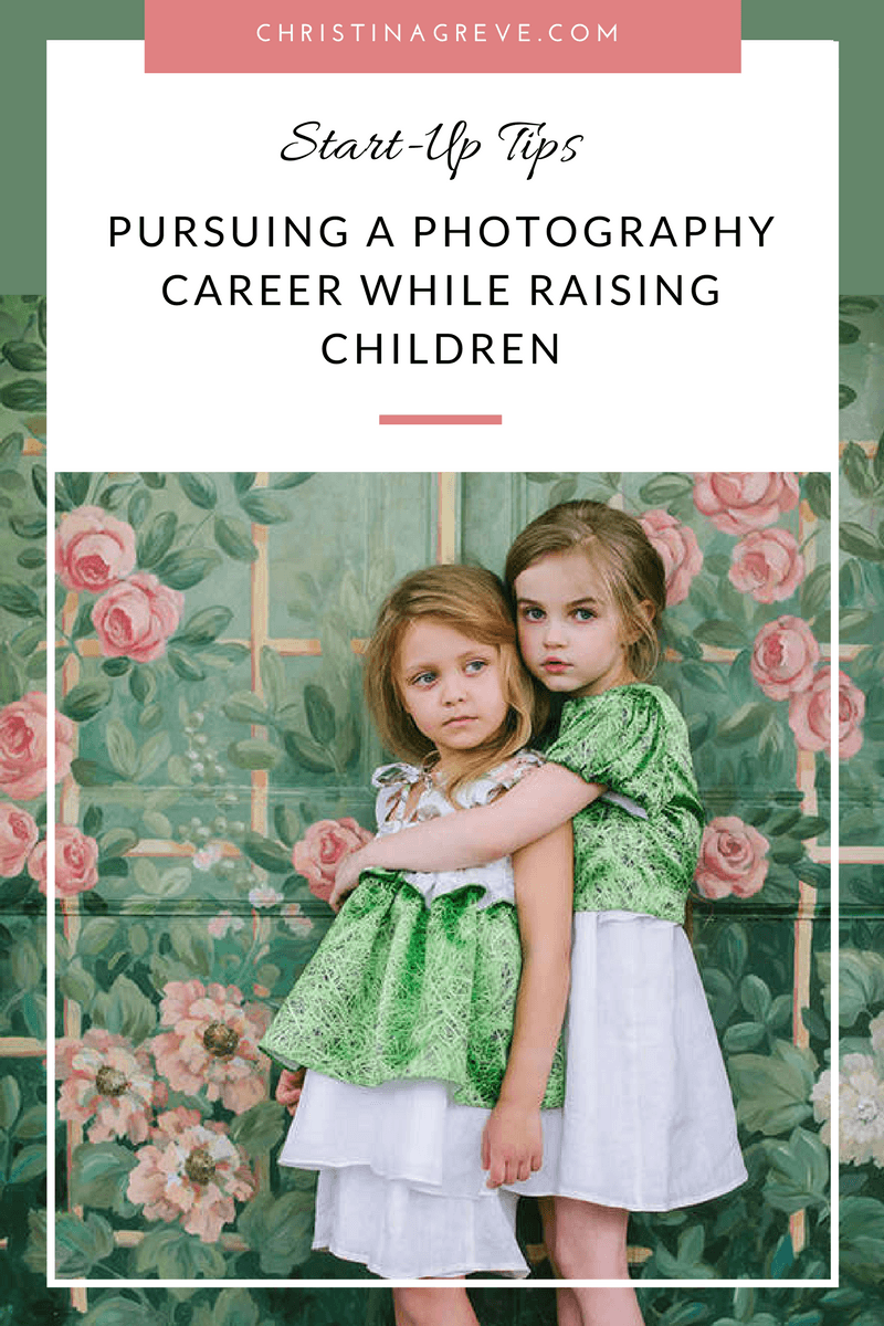 Pursuing a Photography Career while Raising Children – 5 Helpful Tips
