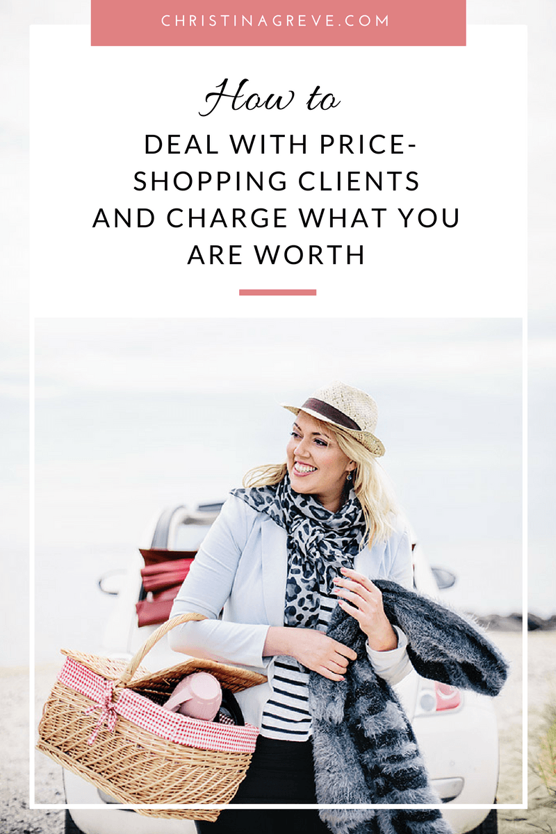 Charge What You Are Worth + How to Deal With Price-Shopping Clients