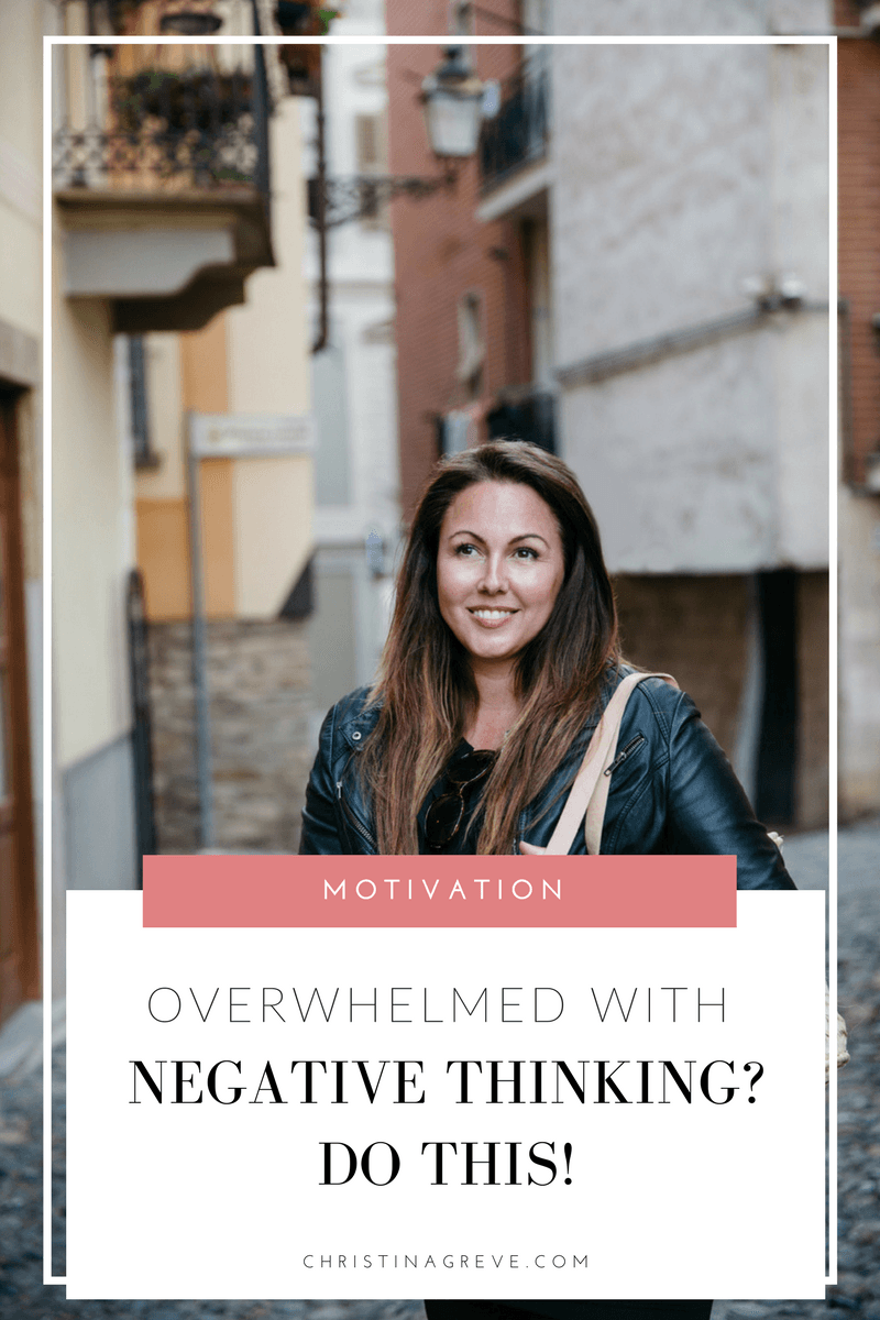 Overwhelmed With Negative Thinking? Do This!
