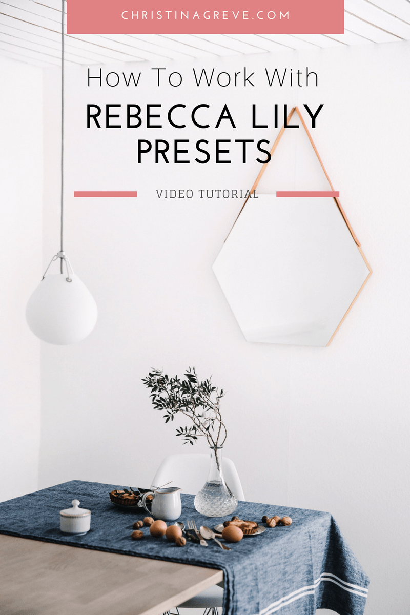 How To Work With Rebecca Lily Presets