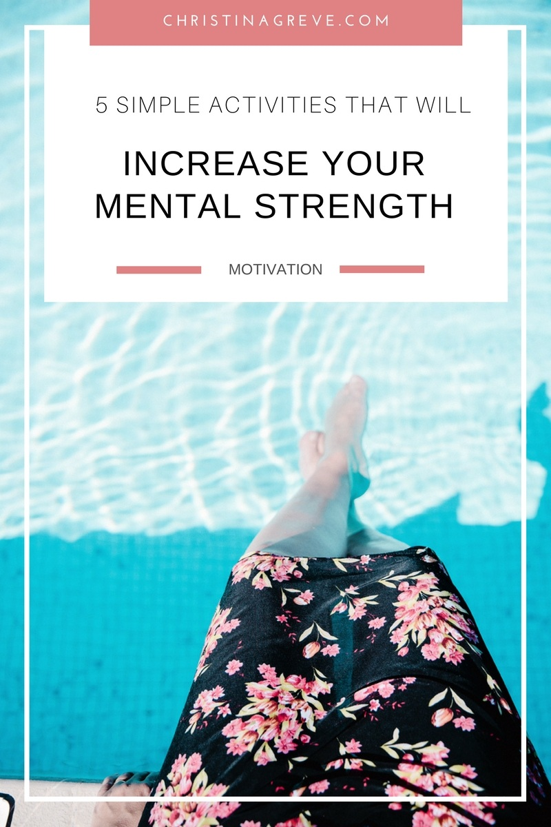 5 Simple Activities That Will Increase Your Mental Strength