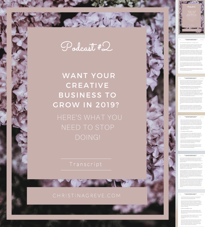 Download Transcript: Want Your Creative Business to Grow in 2019? Here's What You Need to Stop Doing!